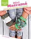 Mini Macrame: Jewelry, Belts, and Other Quick Macrame