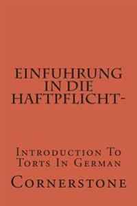 Einfuhrung in Die Haftpflicht-: Introduction to Torts in German