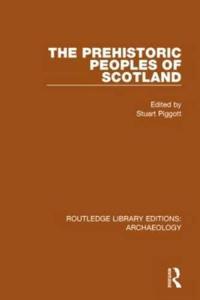 The Prehistoric Peoples of Scotland