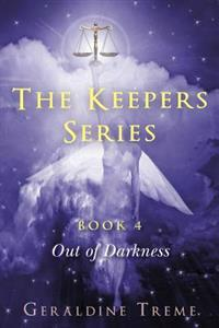 The Keepers Series Book 4: Out of Darkness