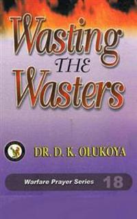 Wasting the Wasters