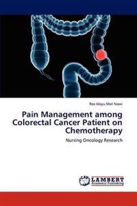 Pain Management Among Colorectal Cancer Patient on Chemotherapy