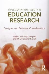 Implementation Fidelity in Education Research