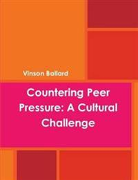 Countering Peer Pressure: A Cultural Challenge
