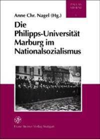 Die Philipps-Universitat Marburg Im Nationalsozialismus: Dokumente Zu Ihrer Geschichte