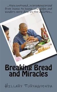 Breaking Bread and Miracles