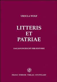 Litteris Et Patriae: Das Janusgesicht Der Historie