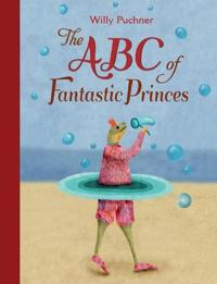 The ABC of Fantastic Princes