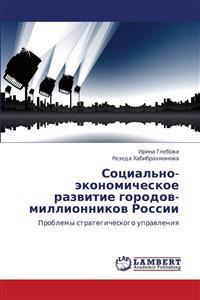 Sotsial'no-Ekonomicheskoe Razvitie Gorodov-Millionnikov Rossii