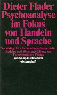 Psychoanalyse im Fokus von Handeln und Sprache