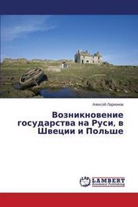 Vozniknovenie Gosudarstva Na Rusi, V Shvetsii I Pol'she