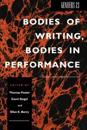 Bodies of Writing, Bodies in Performance