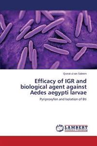Efficacy of Igr and Biological Agent Against Aedes Aegypti Larvae