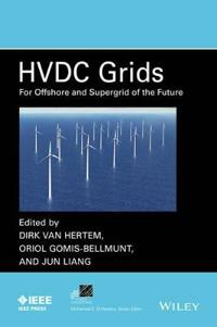 Hvdc Grids: For Offshore and Supergrid of the Future