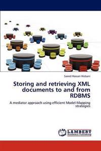 Storing and Retrieving XML Documents to and from RDBMS