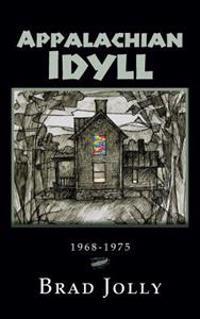 Appalachian Idyll: 1968-1975