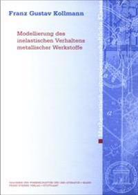 Modellierung Des Inelastischen Verhaltens Metallischer Werkstoffe