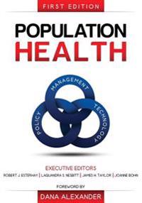 Population Health: Management, Policy, and Technology. First Edition