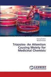 Triazoles- An Attention Causing Moiety for Medicinal Chemists