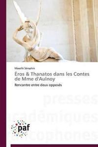 A0/00ros & Thanatos Dans Les Contes de Mme D'Aulnoy