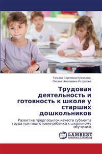 Trudovaya Deyatel'nost' I Gotovnost' K Shkole U Starshikh Doshkol'nikov