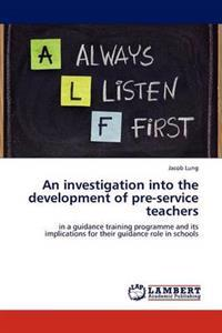 An Investigation Into the Development of Pre-Service Teachers