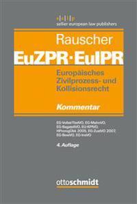 Europäisches Zivilprozess- und Kollisionsrecht EuZPR/EuIPR, EG-VollstrTitel (Band 2)