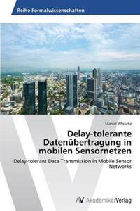 Delay-Tolerante Datenubertragung in Mobilen Sensornetzen