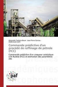 Commande Pr�dictive d'Un Proc�d� de Raffinage de P�trole (Fcc)