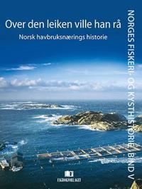 Over den leiken ville han rå - Edgar Hovland, Dag Møller, Anders Haaland, Nils Kolle, Bjørn Hersoug, Gunnar Nævdal   Inprintwriters.org