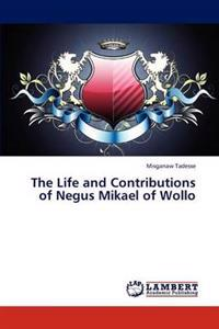 The Life and Contributions of Negus Mikael of Wollo