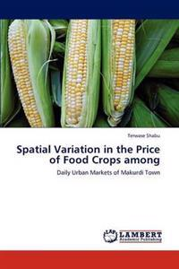 Spatial Variation in the Price of Food Crops Among