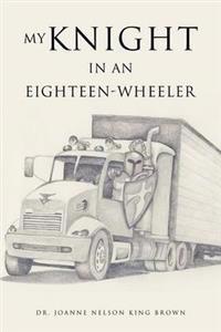 My Knight in an Eighteen-Wheeler