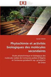 Phytochimie Et Activites Biologiques Des Molecules Secondaires