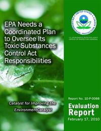 EPA Needs a Coordinated Plan to Oversee Its Toxic Substances Control ACT Responsibilities