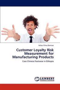 Customer Loyalty Risk Measurement for Manufacturing Products