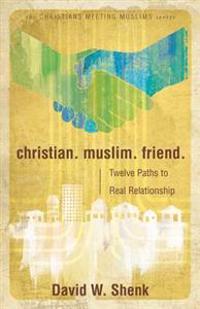 Christian. Muslim. Friend