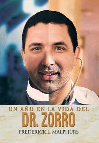 Un Ano En La Vida del Dr. Zorro