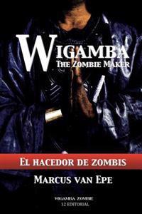Wigamba: El Hacedor de Zombis