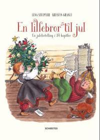 En lillebror til jul; en julefortelling i 24 kapitler