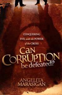 Can Corruption Be Defeated