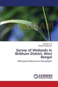 Survey of Wetlands in Birbhum District, West Bengal