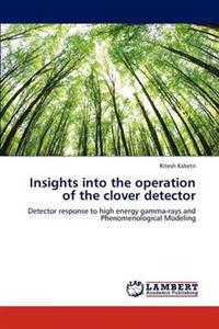 Insights Into the Operation of the Clover Detector