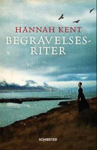 Begravelsesriter - Hannah Kent | Ridgeroadrun.org