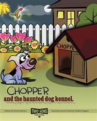 Chopper and the Haunted Dog Kennel