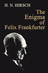 The Enigma of Felix Frankfurter