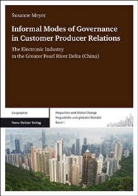 Informal Modes of Governance in Customer Producer Relations: The Electronic Industry in the Greater Pearl River Delta (China)