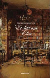 Et dikt om Elise - Tom Lotherington pdf epub
