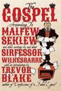 The Gospel According to Malfew Seklew: And Other Writings by and about Sirfessor Wilkesbarre