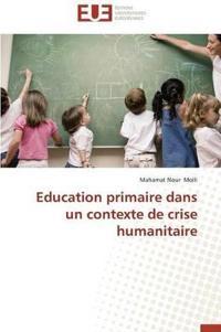 Education Primaire Dans Un Contexte de Crise Humanitaire